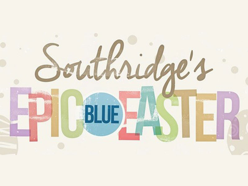 Southridge Church Epic Blue Easter Event